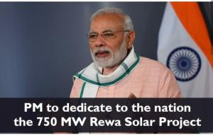 PM Modi to dedicate to nation 750 MW Rewa Solar P...
