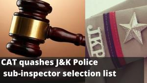 CAT quashes Sub Inspectors selection list